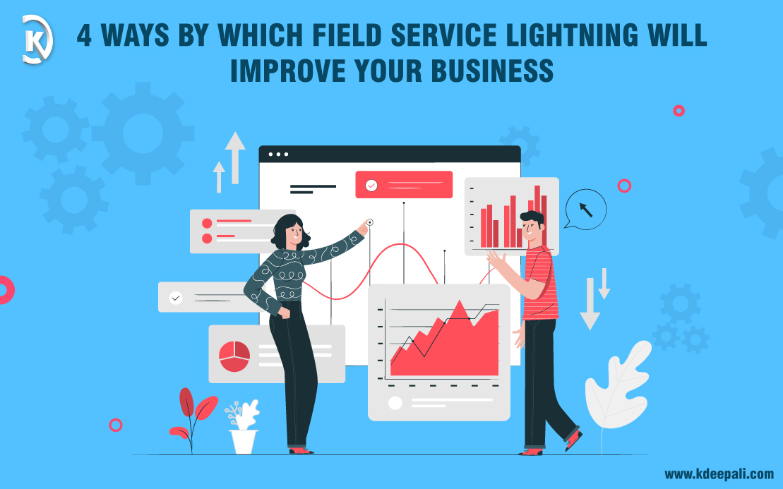 4 ways by which field service lightning will improve your business