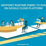 Anypoint Runtime Fabric To Run On Google Cloud Platform