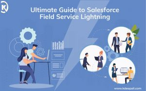 Field Service Lightning — The Best Assistant for your Customer Support Operations