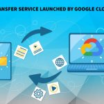 Transfer Service launched by Google Cloud