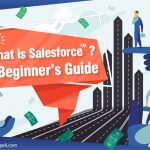 What is Salesforce-A Beginner's Guide